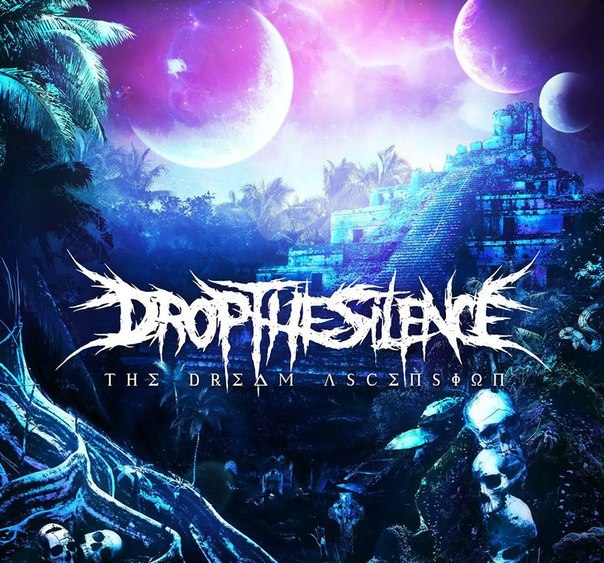 Drop The Silence - The Dream Ascension [EP] (2015)