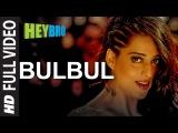 'Bulbul' FULL VIDEO Song Hey Bro Shreya Ghoshal, Feat. Himesh Reshammiya Ganesh Acharya