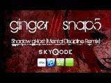 Ginger Snap5 - Shadow gHost (Mental Discipline Remix) futurepop trance