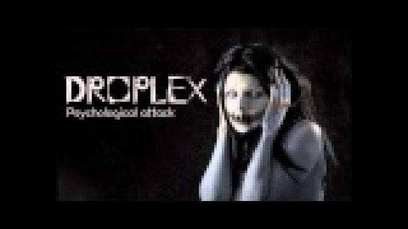 Droplex Psychological Attack Original Mix