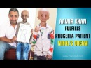 Aamir Khan Fulfills Progeria Patient Nihal's Dream Flixwood