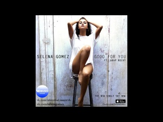 Selena Gomez- Good for you (Music ВКонтакте)