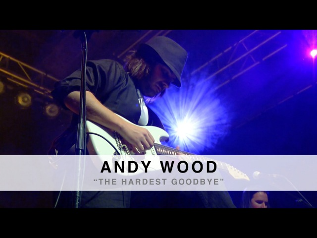 "2015 Suhr Factory Party LIVE- Andy Wood ""The Hardest Goodbye"