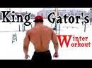 King Gator's - Motivational Winter Workout | Street Workout