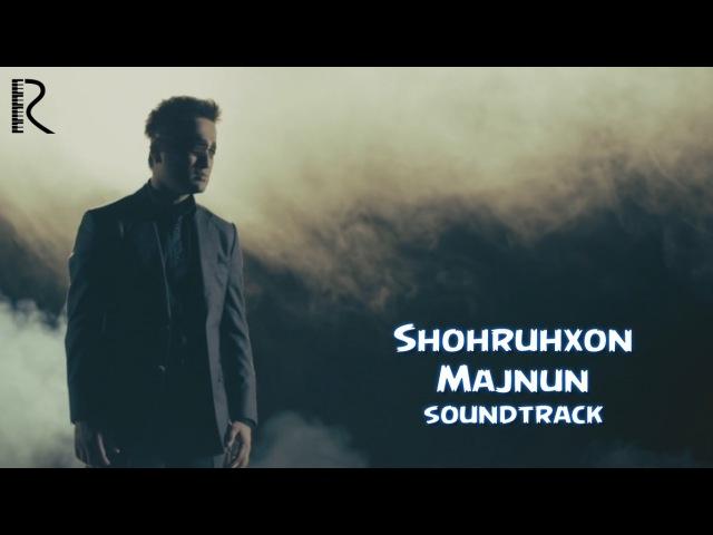 SHOHRUHXON MAJNUN MP3 СКАЧАТЬ БЕСПЛАТНО