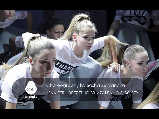 Jennifer Lopez ft. Iggy Azalea - Big Booty Сhoreography by Sasha Selivanova - Open Art Studio