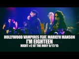Hollywood Vampires feat. Marilyn Manson - I'm Eighteen (Night #2 at The Roxy 2015)  #multicam