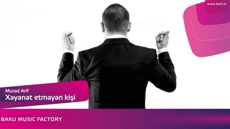 Murad Arif - Xeyanet Etmeyen Kishi (Audio)