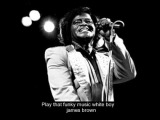 james brown- Play that funky music white boy