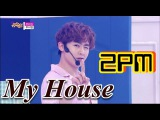 Comeback Stage 2PM - My House,