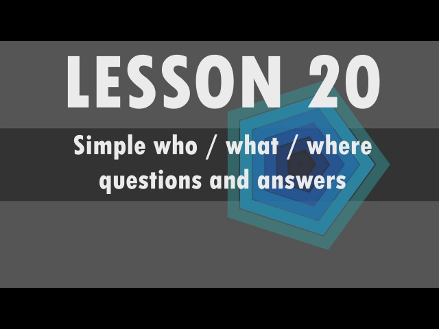 Lesson 20 Polish language – Simple who / what / where questions and answers