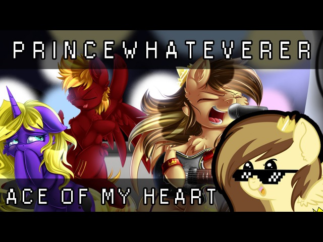 PrinceWhateverer - Ace of my Heart (Ft. Rockin'Brony) Commissioned by Grant Sullivan