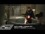 Kaiti Garbi &amp Burak Kut -