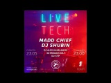 MADD CHIEF &amp DJ SHUBIN @ LIVE TECH PARTY