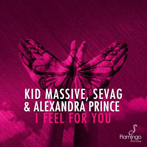 Kid Massive, Sevag & Alexandra Prince – I Feel For You (Kid Massive Remix)