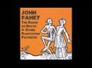 John Fahey The Dance of Death Other Plantation Favorites Full Album