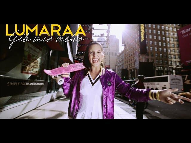 Lumaraa - Gib Mir mehr (Official Video)