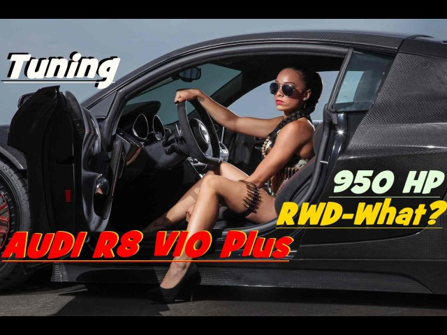 "AUDI R8 V10 Plus 950HP RWD What TUNING"" BEST HOT CAR Sexy Car"