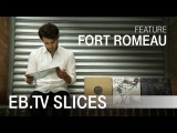 FORT ROMEAU (Slices Feature)