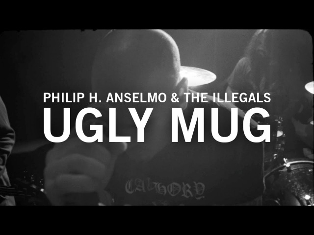 Phillip H. Anselmo The Illegals - Ugly Mug [OFFICIAL VIDEO] (Scion AV)
