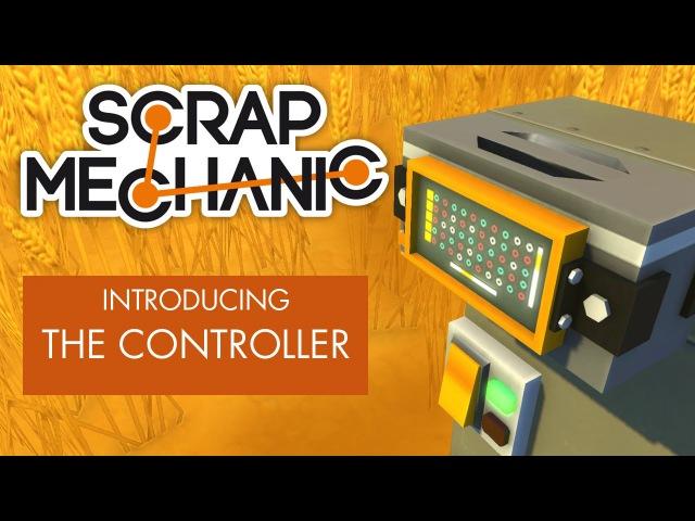 Scrap Mechanic - введение Контроллера