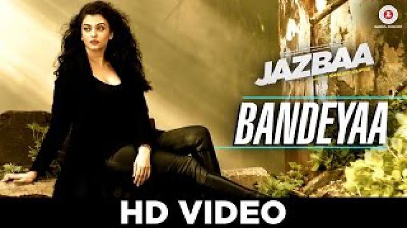 Bandeyaa Jazbaa Aishwarya Rai Bachchan Irrfan Jubin Amjad Nadeem Sad Love Romantic Song