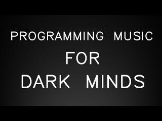 Programming Music Mix for Dark Minds