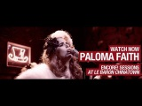 Paloma Faith - Picking Up the Pieces, 30 Minute Love Affair &amp Just Be - Encore Session S1E7