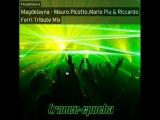 Magdelayna - Mauro Picotto,Mario Piu &amp Riccardo Ferri Tribute Mix. Trance-Epocha