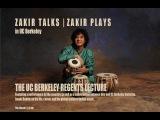 Zakir Talks. Zakir Plays The 2015 Regents' Lecture by Zakir Hussain