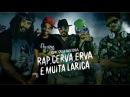 ConeCrewDiretoria - Rap Cerva Erva Muita Larica (Clipe Oficial)