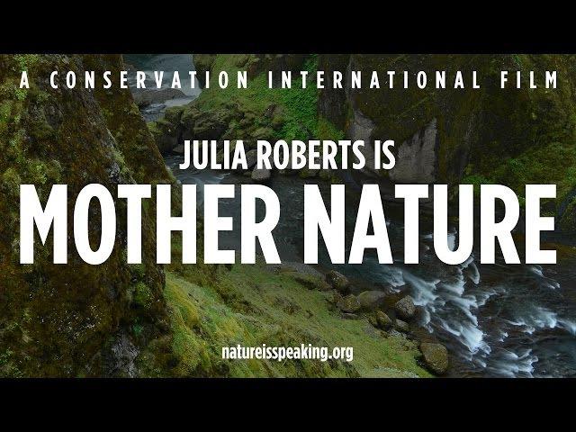 Nature Is Speaking – Julia Roberts is Mother Nature | Conservation International (CI) » Freewka.com - Смотреть онлайн в хорощем качестве