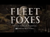Fleet Foxes - White Winter Hymnal OFFICIAL VIDEO