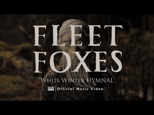 Fleet Foxes - White Winter Hymnal [OFFICIAL VIDEO]