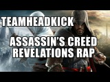 ASSASSINS CREED REVELATIONS RAP TEAMHEADKICK