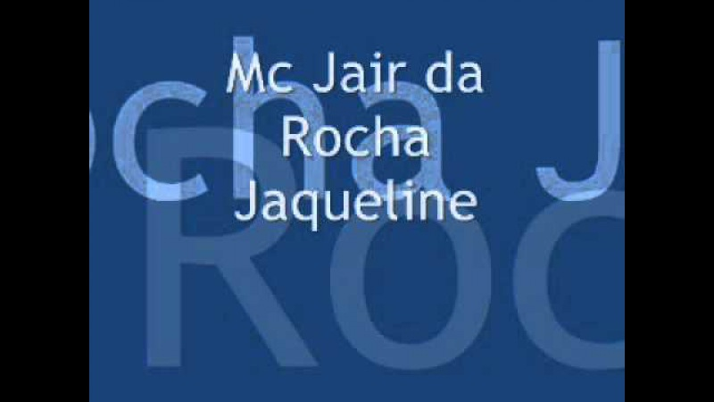 Mc Jair da Rocha - Jaqueline