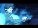 Ao no Exorcist Синий Экзорцист 1 сезон 24 2 3 4 5 6 7 8 9 10 11 12 13 14 15 16 17 18 19 20 21 22 23 25 26 27 серия Ancord