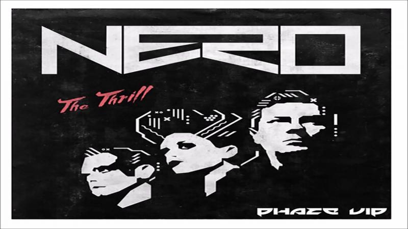 Nero - The Thrill (Phaze Drumstep VIP)