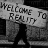 Welcome to Reality