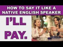 How to Say I'll pay for your meal Like a Native English Speaker - EnglishAnyone com
