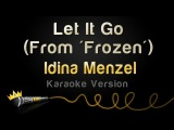 Frozen - Let It Go (Idina Menzel) (Karaoke Version)