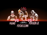 Psycho Clown vs. Pagano vs. Pentagon Jr.