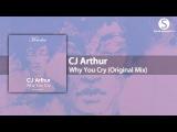 CJ Arthur - Why You Cry (Original Mix) Synchronized Melodies