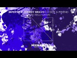 Inpetto &amp Johnny Bravo - U Got a Friend (ft. Kelli-Leigh) Out Now