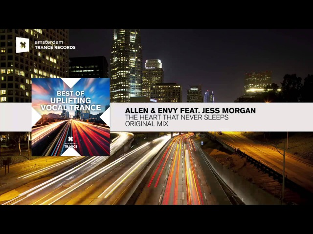Allen Envy feat. Jess Morgan - The Heart That Never Sleeps (Extended) FULL