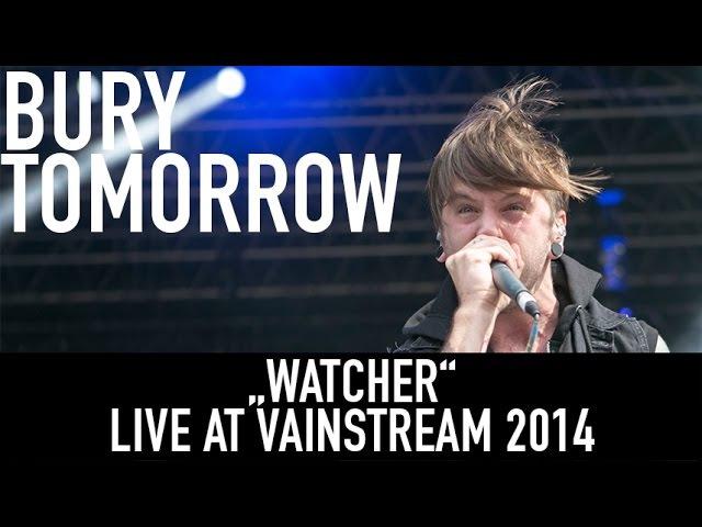 Bury Tomorrow | Watcher | Official Livevideo | Vainstream 2014