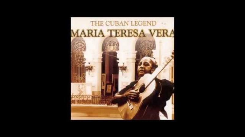 María Teresa Vera - The Cuban Legend (1999) (Full Album)