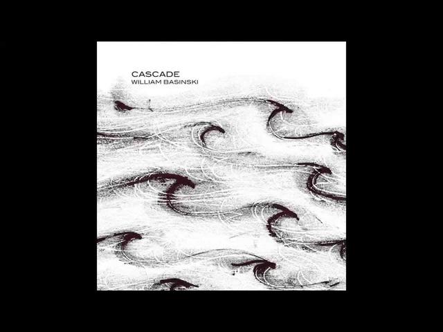 William Basinski Cascade 2015