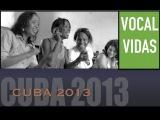 CHAN CHAN par VOCAL VIDAS Santiago de CUBA 2013 (composé par Compay Segundo)