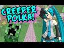 CREEPER POLKA Parodia musical de Hatsune Miku y Minecraft Levan Polka
